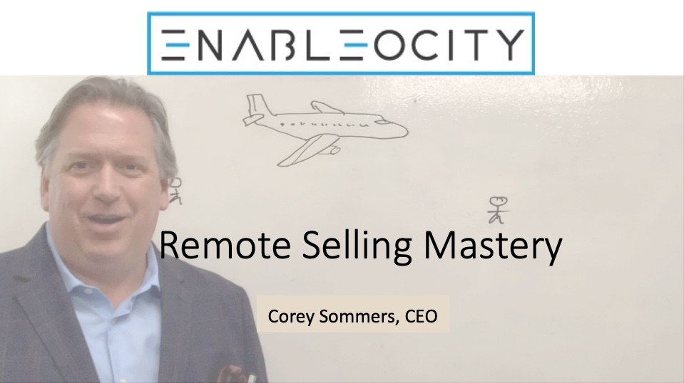Corey Sommers presents Remote Selling Mastery